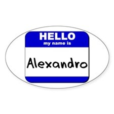 hello my name is alexandro Oval Decal