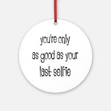 last selfie Ornament (Round)