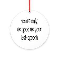 last speech Ornament (Round)