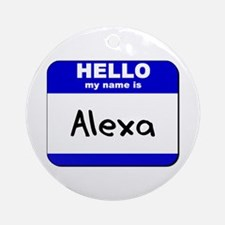 hello my name is alexa  Ornament (Round)