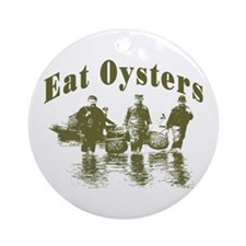 Eat Oysters Ornament (Round)