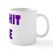 GET SHIT DONE PURPLE Mug