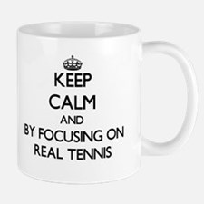 Keep calm by focusing on Real Tennis Mugs
