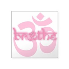 "(Pink) Breathe With OM Squa Square Sticker 3"" X 3"""