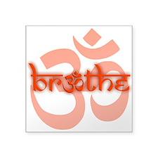 "(Orange) Breathe With OM Sq Square Sticker 3"" X 3"""
