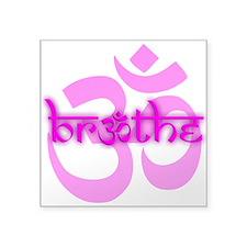 """(Fuchsia) Breathe With OM S Square Sticker 3"""" X 3"""""""