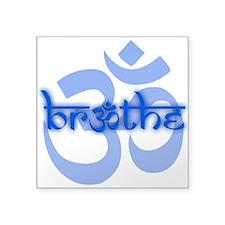 """(Blue) Breathe With OM Squa Square Sticker 3"""" X 3"""""""