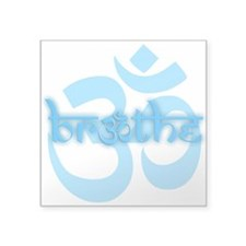 """(Turquoise) Breathe With OM Square Sticker 3"""" X 3"""""""