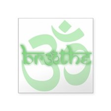 "(Green) Breathe With OM Squ Square Sticker 3"" X 3"""
