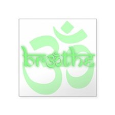 "(Limegreen) Breathe With OM Square Sticker 3"" X 3"""