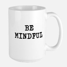 Be Mindful Large Mug
