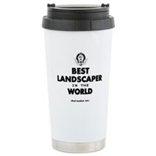 Best Landscaper in the World Travel Mug
