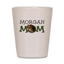 morgan mom, Mothers Day Horse Gifts Shot Glass