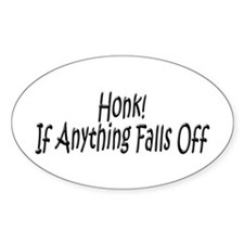If Anything Falls Off Oval Decal