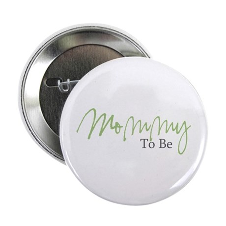 "Mommy To Be (Green Script) 2.25"" Button (10 pack)"