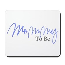Mommy To Be (Blue Script) Mousepad