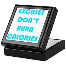 EXCUSES DON'T BURN CALORIES AQUA Keepsake Box