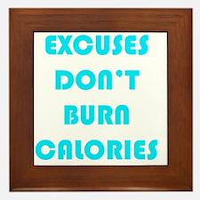 EXCUSES DON'T BURN CALORIES AQUA Framed Tile