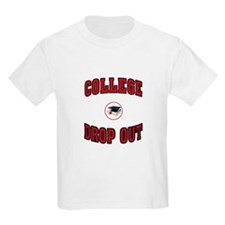 COLLEGE DROP OUT T-Shirt
