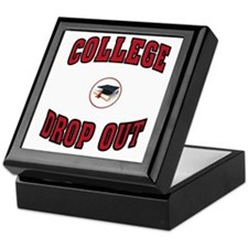 COLLEGE DROP OUT Keepsake Box