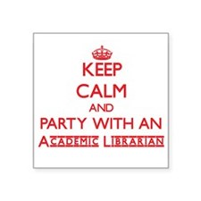 Keep Calm and Party With an Academic Librarian Sti