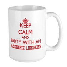 Keep Calm and Party With an Academic Librarian Mug
