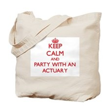 Keep Calm and Party With an Actuary Tote Bag