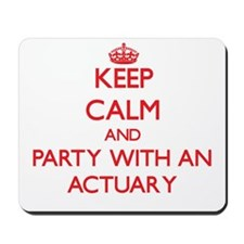 Keep Calm and Party With an Actuary Mousepad