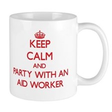 Keep Calm and Party With an Aid Worker Mugs