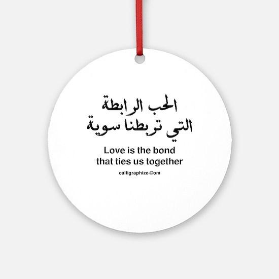 Love is the Bond Arabic Ornament (Round)