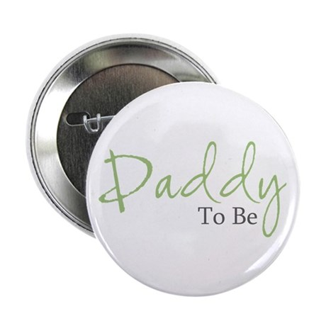 "Daddy To Be (Green Script) 2.25"" Button (10 pack)"