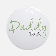 Daddy To Be (Green Script) Ornament (Round)