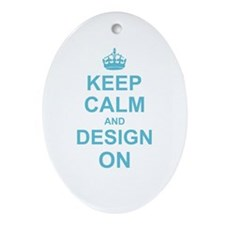 Keep Calm and Design on Ornament (Oval)