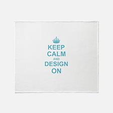 Keep Calm and Design on Throw Blanket