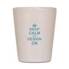 Keep Calm and Design on Shot Glass