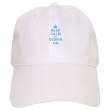 Keep Calm and Design on Baseball Cap