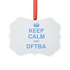 Keep Calm and DFTBA Ornament