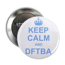 "Keep Calm and DFTBA 2.25"" Button"