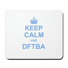 Keep Calm and DFTBA Mousepad