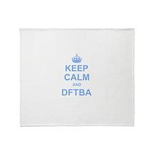 Keep Calm and DFTBA Throw Blanket