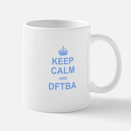 Keep Calm and DFTBA Mugs