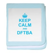 Keep Calm and DFTBA baby blanket