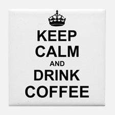 Keep Calm and Drink Coffee Tile Coaster