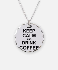 Keep Calm and Drink Coffee Necklace
