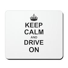 Keep Calm and Drive on Mousepad