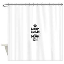 Keep Calm and Drum on Shower Curtain