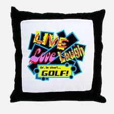 Live, Love, Laugh Golf Throw Pillow
