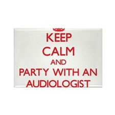 Keep Calm and Party With an Audiologist Magnets