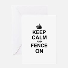 Keep Calm and Fence on Greeting Cards