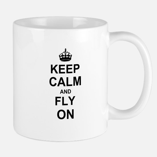 Keep Calm and Fly on Mugs